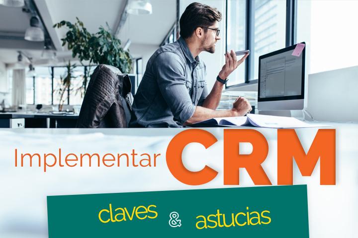 Cómo implementar un CRM en una empresa: claves y astucias