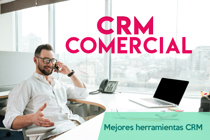 Optimiza tu relación con los clientes gracias al mejor CRM comercial