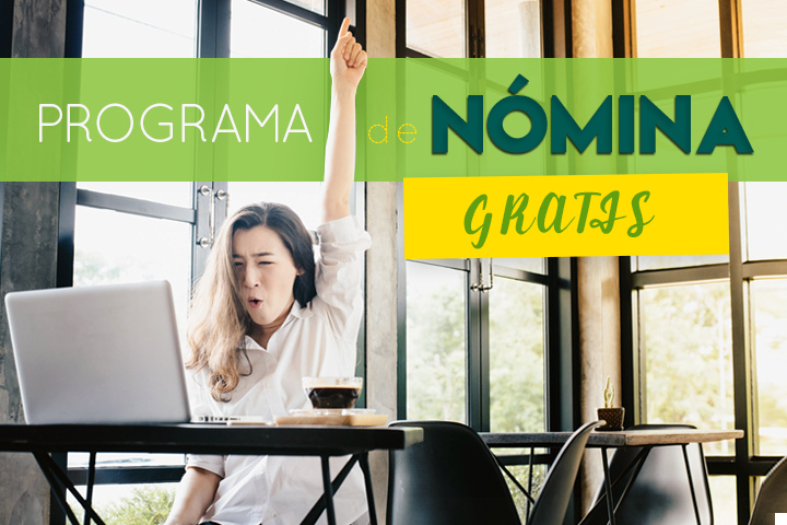 Comparativa: ¿cuál programa de nómina gratuito para mi empresa?