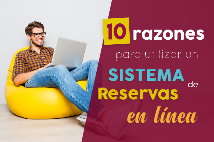 Aumenta tus ingresos con un sistema de reservas en línea + 3 herramientas