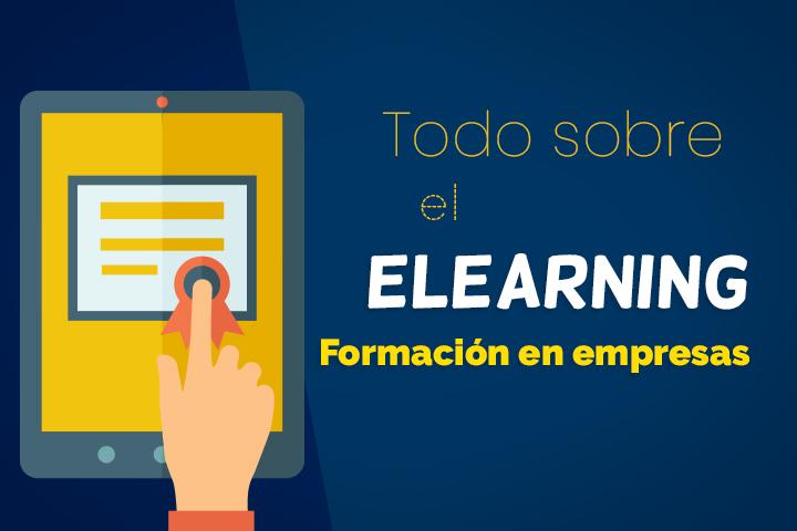 ¿Qué es el elearning? Todo sobre la formación en línea para empleados