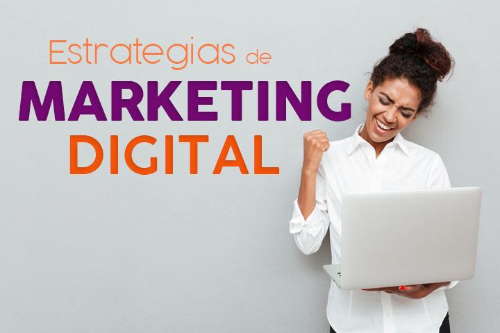 4 estrategias efectivas de marketing por Internet