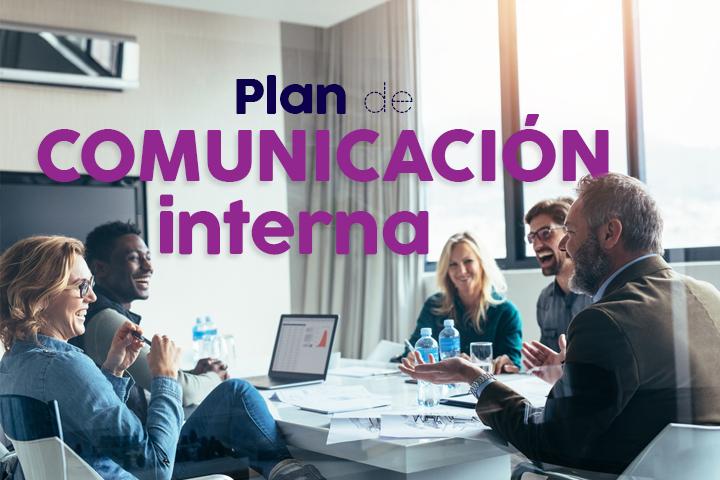 ¿Cómo hacer un plan de comunicación interna?