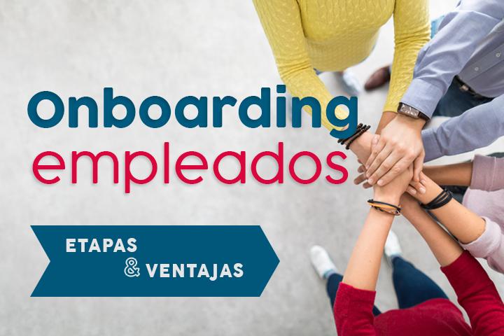Plan de Onboarding: aumenta la productividad y retén al talento