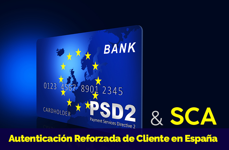 PSD2 y SCA: la normativa que asegura tus ventas en línea
