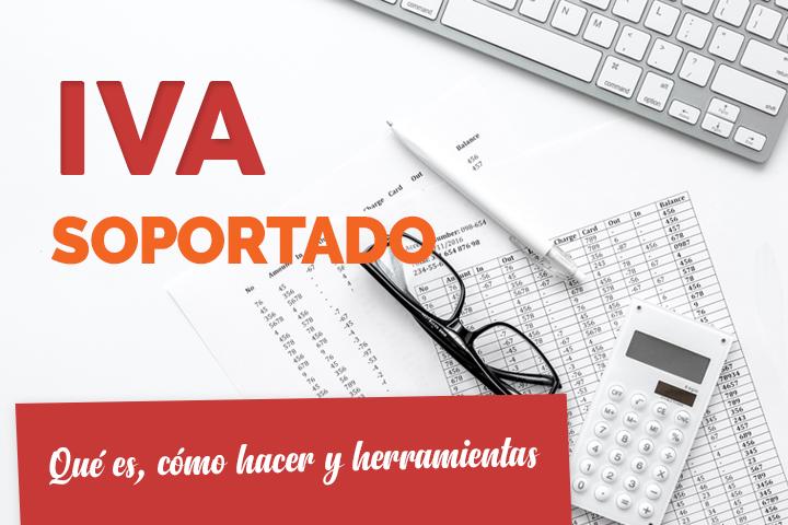 IVA soportado, repercutido, deducible o no: diferencias y cómo calcularlo
