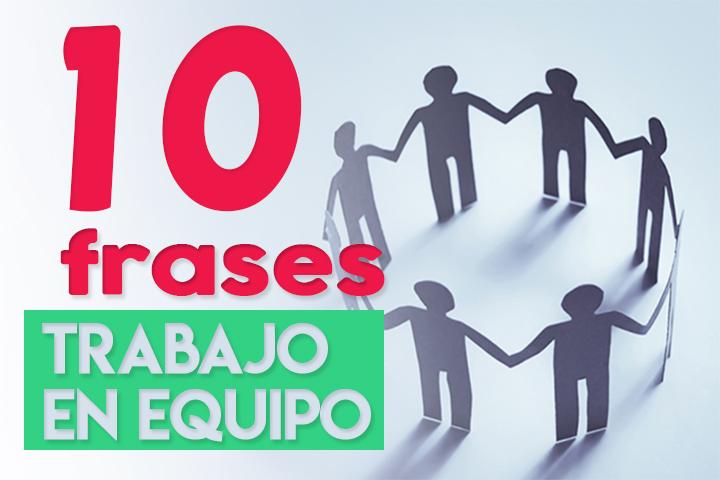 10 frases motivadoras para aumentar la cohesión y el trabajo en equipo