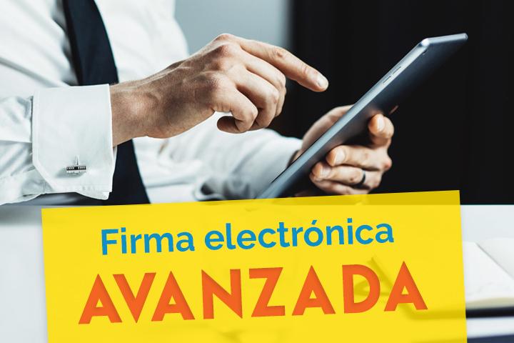 Firma electrónica avanzada: qué es, cuándo utilizarla y cómo implementarla