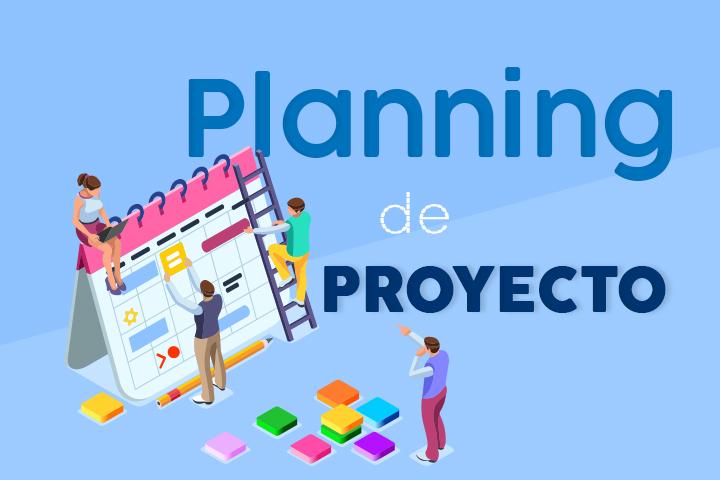 Cómo llevar a cabo un planning de proyecto exitoso en 6 pasos