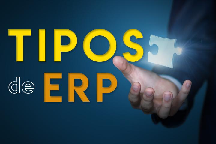 Tipos de ERP y sus características: ¿cuál implementar en tu empresa?
