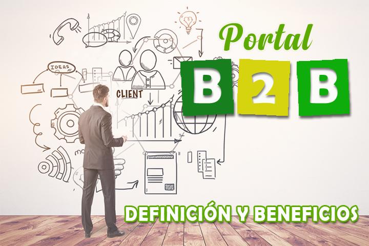 Portal B2B: definición, características y beneficios para tu empresa