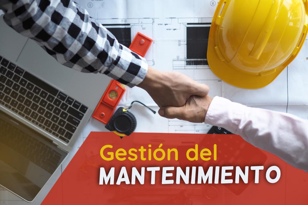 La gestión del mantenimiento, qué es y cómo optimizarla