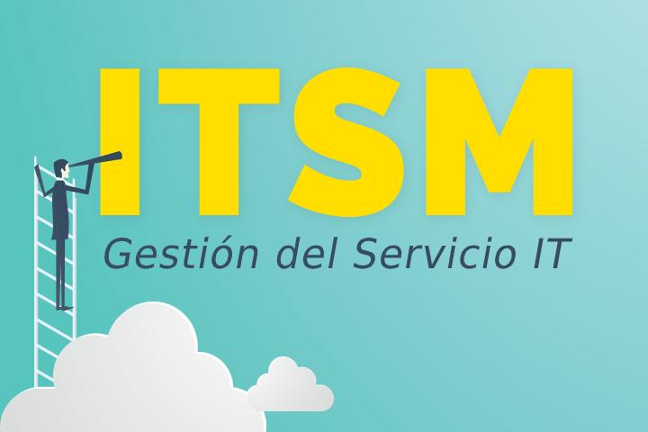 ITSM: el enfoque estratégico que aporta valor a tu negocio