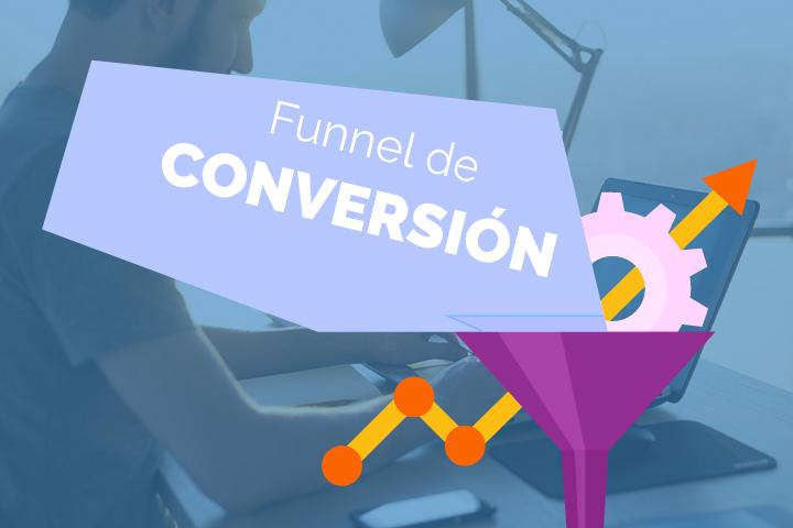Funnel de conversión, ¿qué es y cómo aplicarlo en 4 etapas?