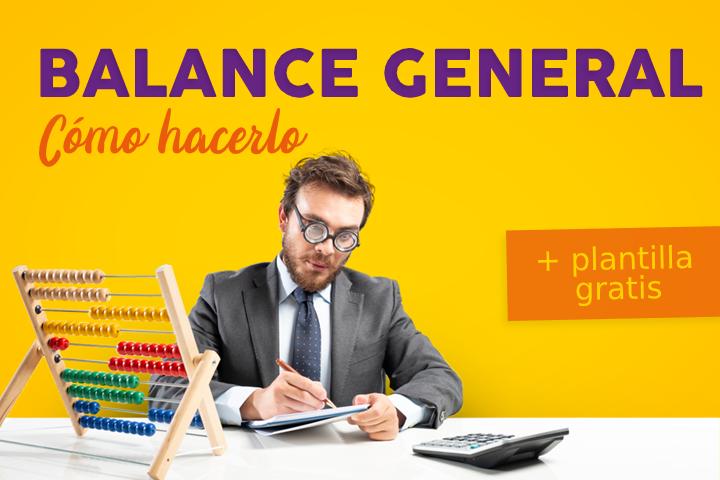 ¿Qué es y cómo se hace el balance general?