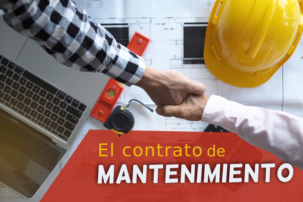 El contrato de mantenimiento: qué es y cómo hacerlo