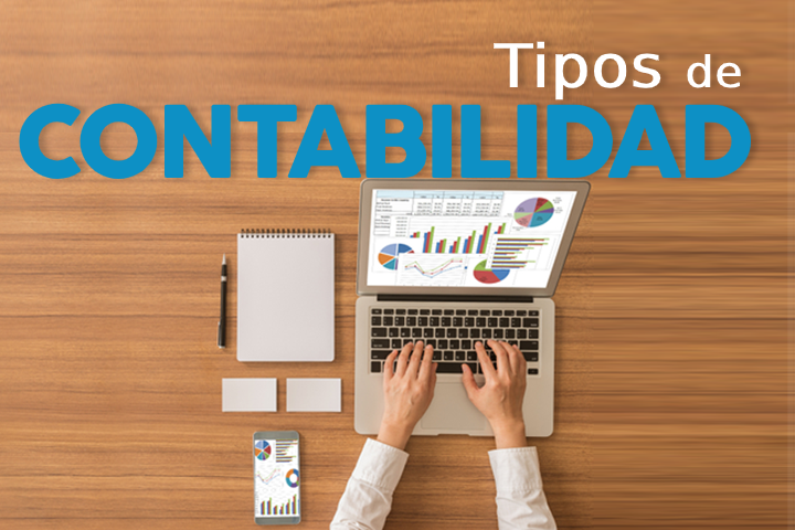 Tipos de contabilidad: características y utilidad en la gestión empresarial