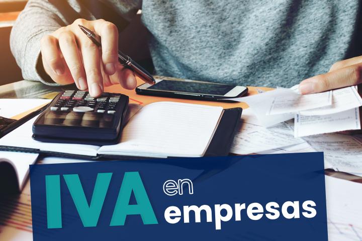 ¿Cómo funciona el IVA en las empresas y cómo declararlo?
