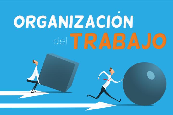 Organización del trabajo: 12 consejos para ser más eficiente