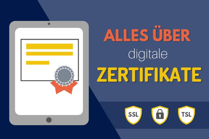 SSL, TSL, Public Key… Alles, was Sie über digitale Zertifikate wissen müssen