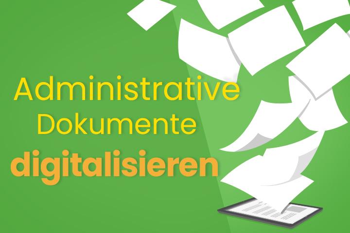 Papierloses Büro: Wie kann ich administrative Dokumente digitalisieren?