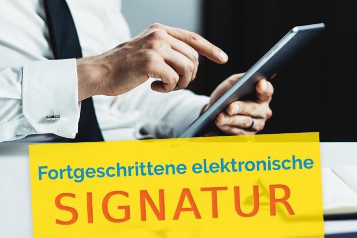 Die fortgeschrittene elektronische Signatur: Definition, Unterschiede und Anwendung