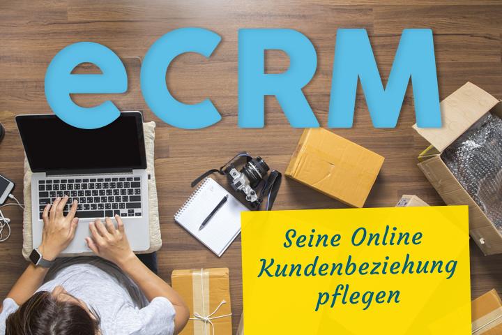 Wie kann man die Online-Kundenbeziehung mit eCRM pflegen?
