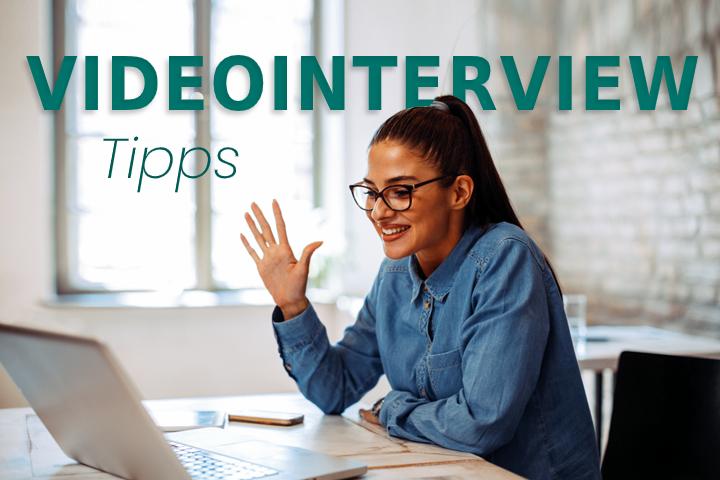 Videointerview: Tipps für ein erfolgreiches Bewerbungsgespräch!