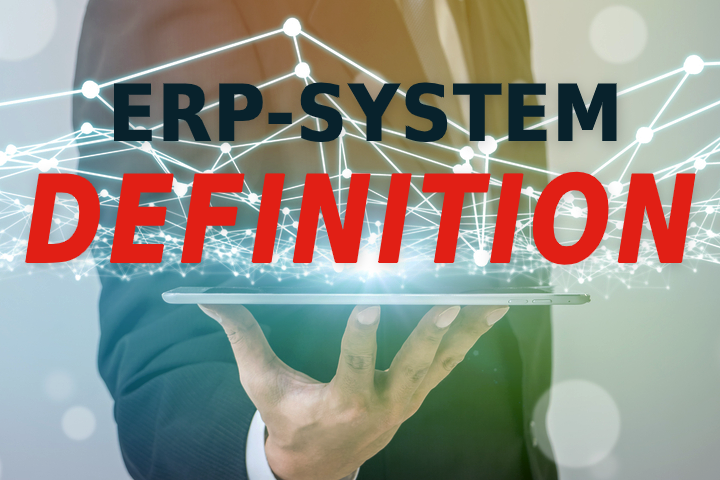 ERP-System: Definition, Funktionalitäten... Alles über ERPs
