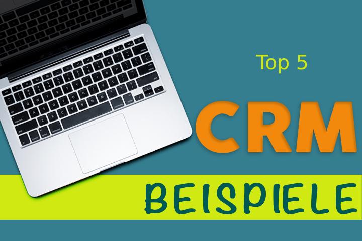 Top 5 CRM Beispiele