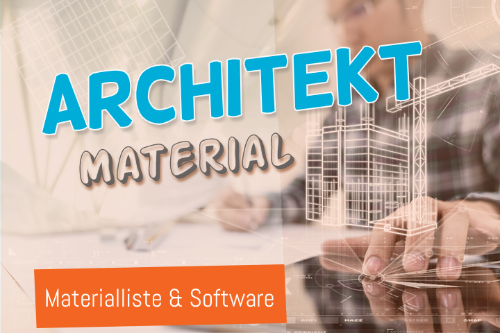 Das Material des Architekten: Welche Software und Hardware sind unverzichtbar?