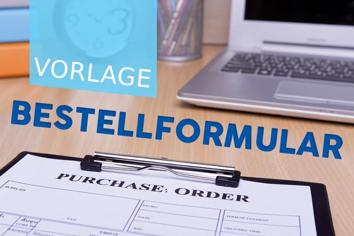 Wie organisiert man seine Bestellungen? Vorlage für ein Bestellformular