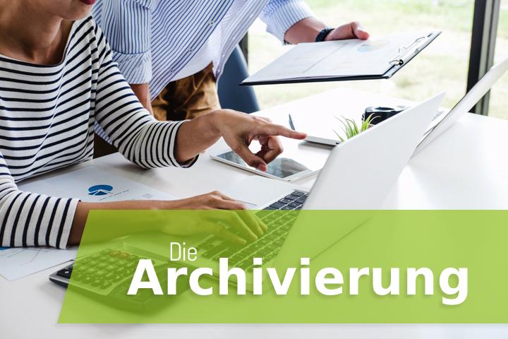 Was ist die Archivierung? - Einführung in die Praxis