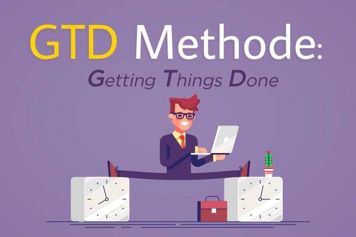 Mit der GTD-Methode in 5 Schritten organisiert und effizient sein