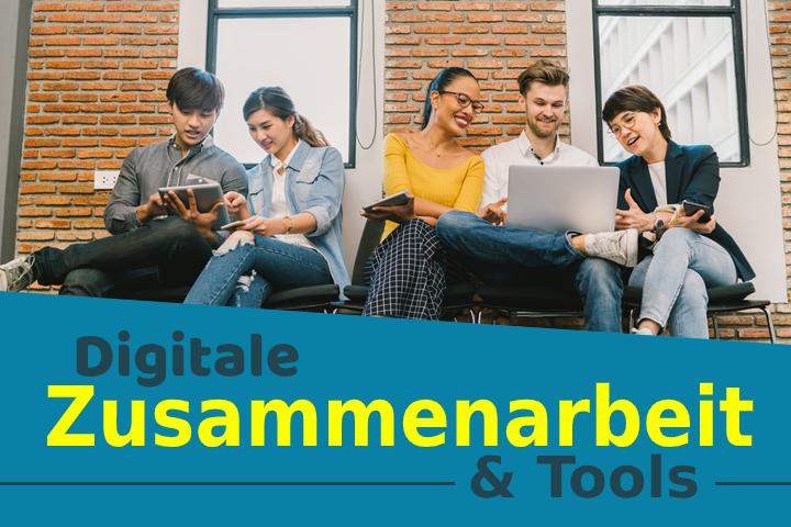 Digitale Zusammenarbeit: Vorteile & Tools für gemeinsame Arbeit