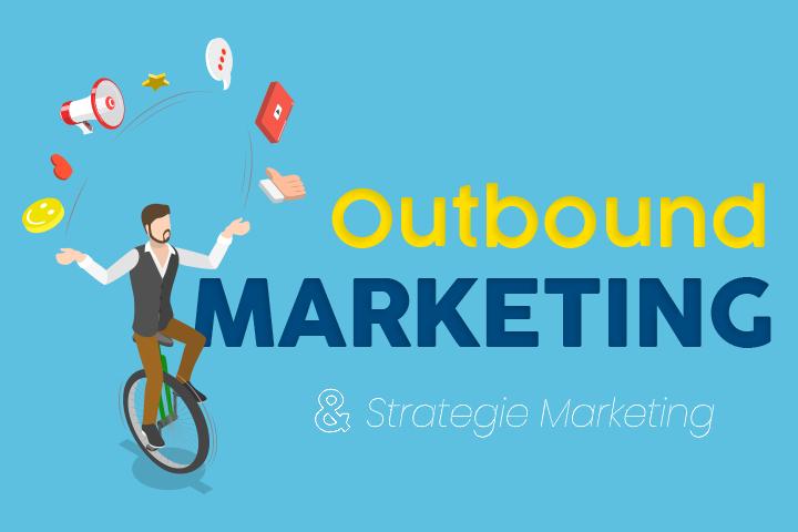 Come migliorare la vostra strategia di outbound marketing?