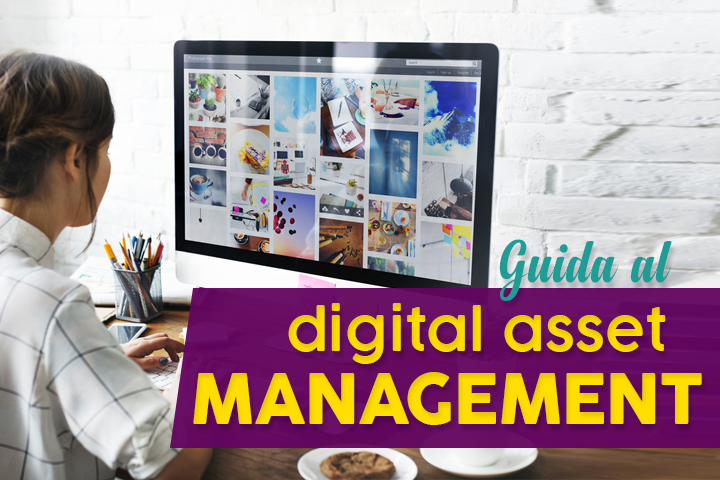 Digital asset management, definizione e software