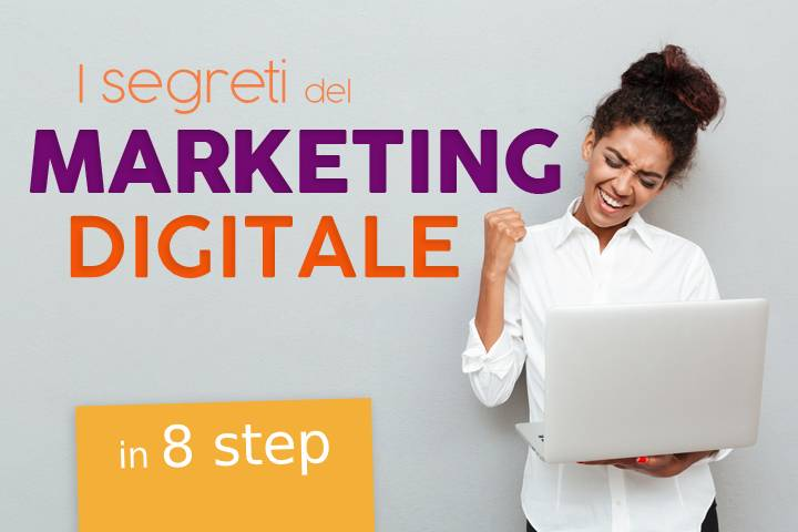 Marketing digitale: 8 step verso il successo