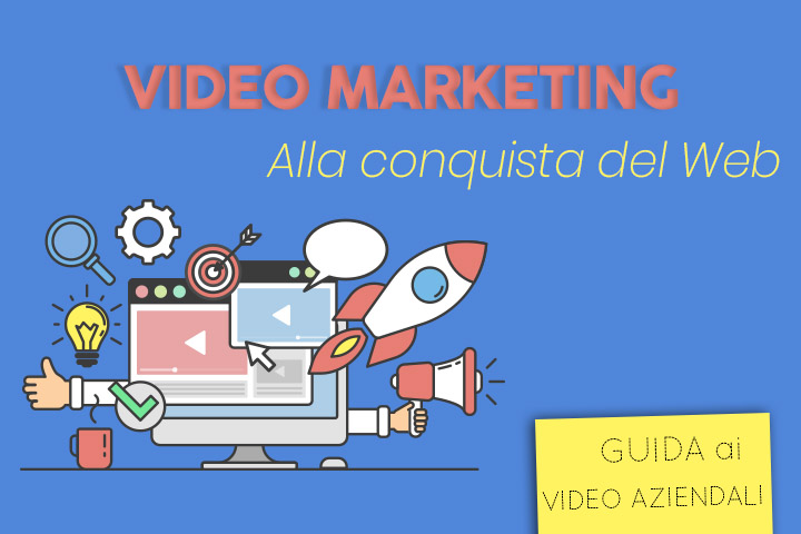 Video marketing: conquistare il web con le immagini