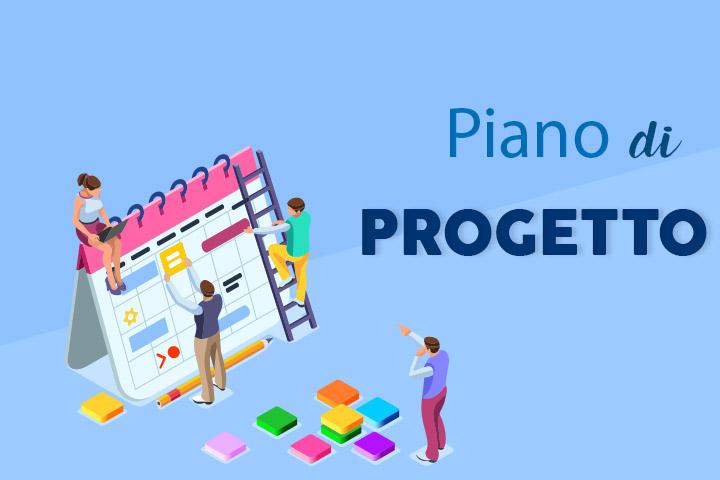 Come costruire un piano di progetto? i nostri consigli