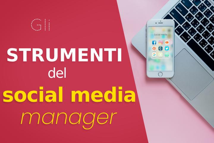 Social media manager: i ferri del mestiere