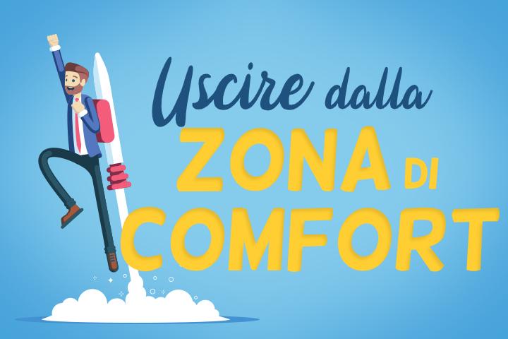 Uscire dalla zona di comfort, il futuro è dietro la porta