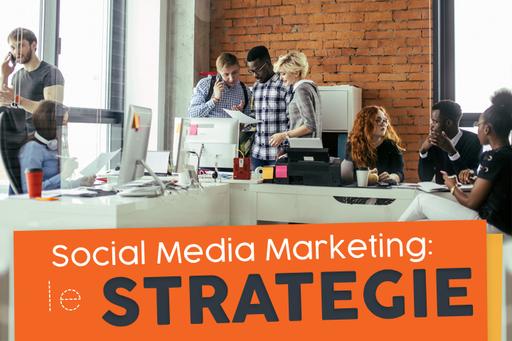 Social media marketing: cos'è e quali strategie adottare?