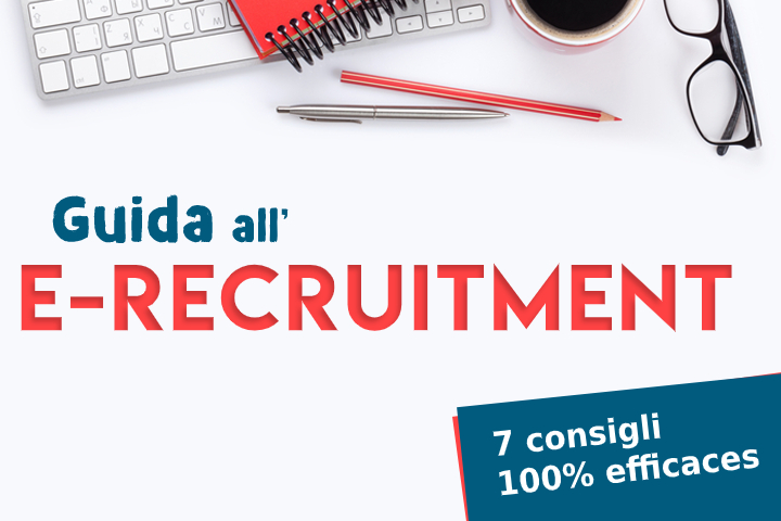 Come fare e-recruitment in 7 passi