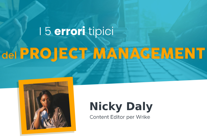 I 5 errori tipici del Project Management e come evitarli
