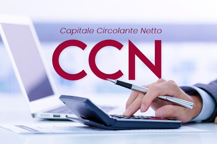 Capitale Circolante Netto (CCN): definizione e calcolo