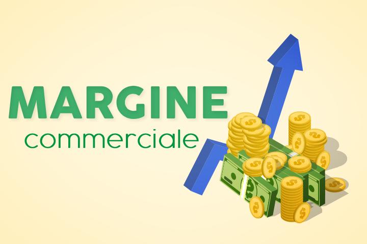 Il margine commerciale: un indicatore da monitorare