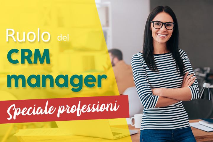 Qual è il ruolo del CRM manager?