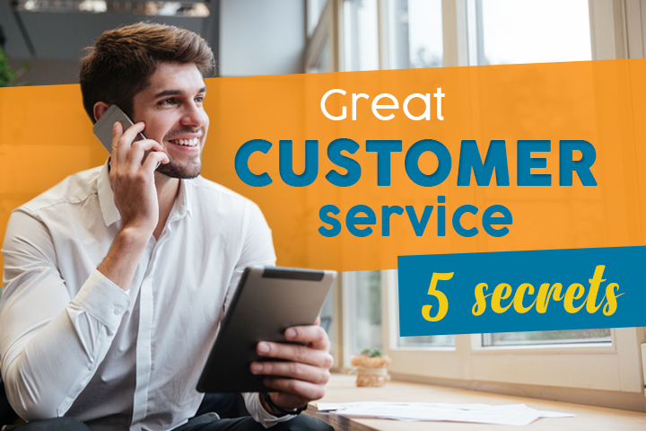 5 Secrets to Great Customer Service