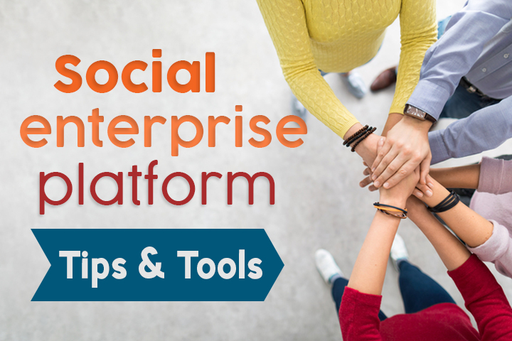 Top social enterprise platforms to promote collaboration for your business